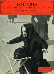 Lourdes. Cite Des Miracles Ou Marche D'Illusions. Bibliotheque Ecclesia N° 28 - Couverture - Format classique