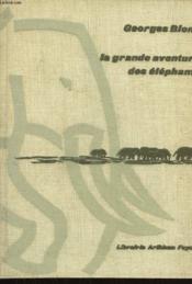La Grande Aventure Des Elephants. - Couverture - Format classique