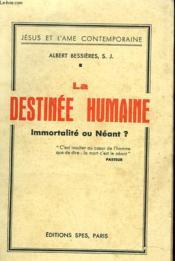 La Destinee Humaine. Immortalite Ou Neant ? - Couverture - Format classique