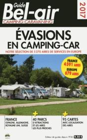 GUIDE BEL-AIR ; évasions en camping-car (édition 2017)  - Martine Duparc