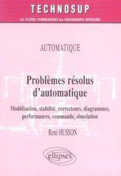 Automatique Problemes Resolus D'Automatique Modelisation Stabilite Correcteurs Diagrammes - Intérieur - Format classique
