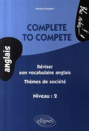 Complete to complete ; réviser son vocabulaire anglais ; thèmes de sociétés ; niveau 2 - Intérieur - Format classique
