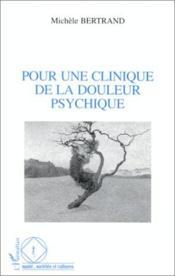 Pour Une Clinique De La Douleur Psychique - Couverture - Format classique