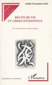 Recits De Vie Et Crises D'Existence ; Une Hermeneutique Metamorphique - Couverture - Format classique