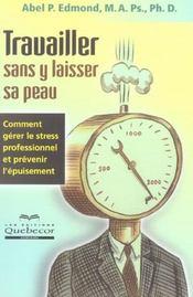 Travailler Sans Y Laisser Sa Peau - Intérieur - Format classique