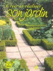Creer Et Realiser Son Jardin - Couverture - Format classique
