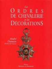 Les ordres de chevalerie et les décorations - Couverture - Format classique