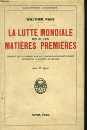 La Lutte Mondiale Pour Les Matieres Premieres - Couverture - Format classique