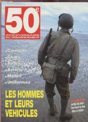 50eme Anniv Du Debarquement Les Hommes Et Leurs Vehicules - Couverture - Format classique