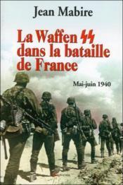 La Waffen Ss Dans La Bataille De France - Mai-Juin 1940 - Couverture - Format classique