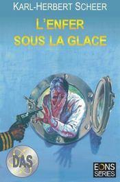 L Enfer Sous La Glace (Das-6) – Karl-Herbert Scheer