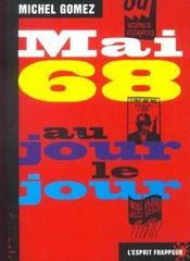 Mai 68 Au Jour Le Jour - Intérieur - Format classique