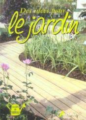 Des Idees Pour Le Jardin - Couverture - Format classique