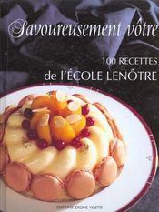 Savoureusement vôtre ; 100 recettes de l'école Lenôtre - Intérieur - Format classique
