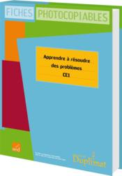 CE1 ; apprendre à résoudre des problèmes - Couverture - Format classique