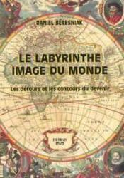 Le labyrinthe image du monde - Couverture - Format classique