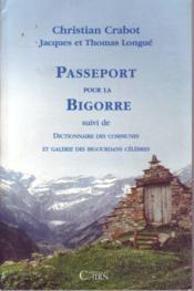 Passeport pour la Bigorre ; dictionnaire des communes et galérie des Bigourdans célèbres - Couverture - Format classique