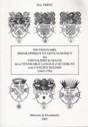 Dictionnaire biographique et généalogique des chevaliers de Malte de la langue d'auvergne - Couverture - Format classique