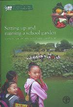 Setting up and running a school garden. a manual for teachers, parents and communities - Couverture - Format classique