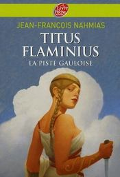 Titus Flaminius t.4 ; la piste gauloise - Intérieur - Format classique