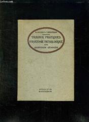 TRAVAUX PRATIQUES D ANATOMIE PATHOLOGIQUE. QUATORZE SEANCES DE LECTURES DE COUPES MICROSCOPIQUES. 2em EDITION. - Couverture - Format classique