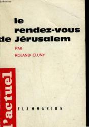 Le Rendez Vous De Jerusalem. - Couverture - Format classique