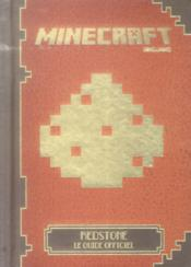 Vente livre :  Minecraft : Redstone, le guide officiel  - Mojang