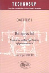 Computers 1 Bit Apres Bit Numeration Arithmetique Binaire Logique Combinatoire - Intérieur - Format classique