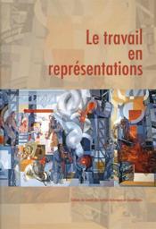 La Travail En Representations - Couverture - Format classique