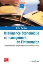 Management De L'Information Et Intelligence Economique Les 100 Questions Les Plus Frequemment Posees - Couverture - Format classique