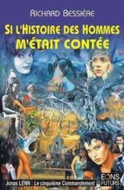 Si L'Histoire Des Hommes M'Etait Contee - Couverture - Format classique