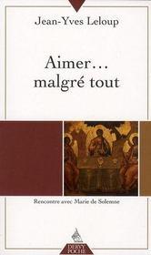 Aimer... malgré tout ; rencontre avec Marie de Solemne - Intérieur - Format classique