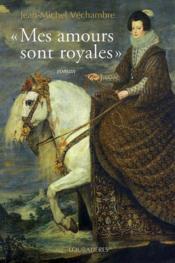 Mes Amours Sont Royales - Couverture - Format classique