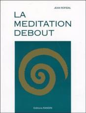 La méditation debout - Couverture - Format classique