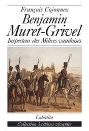Benjamin Muret Grivel-Inspecteur Des Milices Vaudoises - Couverture - Format classique