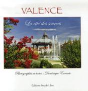 Valence ; la cité des sources - Couverture - Format classique