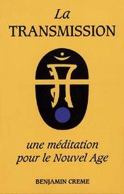 La transmission, une méditattion pour le nouvel âge - Intérieur - Format classique