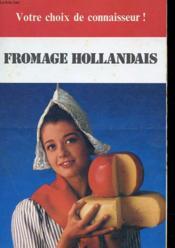 Brochure - Votre Choix De Connaisseurs - Fromage Hollandais - Couverture - Format classique