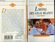 L'Hotel Des Lilas Blancs - Invitation To Love - Couverture - Format classique