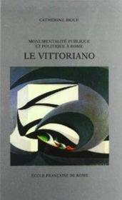 Monumentalite Publique Et Politique A Rome Le Vittoriano - Couverture - Format classique
