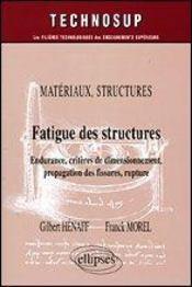 Materiaux Structures Fatigue Des Structures Endurance Criteres De Dimensionnement Propagation - Intérieur - Format classique