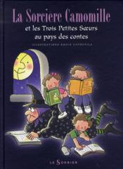 Camomille et les trois petites soeurs au pays des contes - Couverture - Format classique