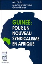 Guinée : pour un nouveau syndicalisme en Afrique - Couverture - Format classique
