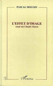 L'Effet D'Image ; Essai Sur Claude Simon - Intérieur - Format classique