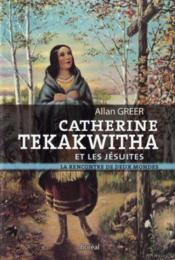 Catherine Tekakwitha et les Jésuites - Couverture - Format classique