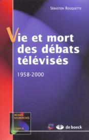 Vie et mort des débats télévisés - Couverture - Format classique