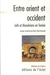 Entre orient et occident ; juifs et musulmans en Tunisie au XIXe siècle - Intérieur - Format classique