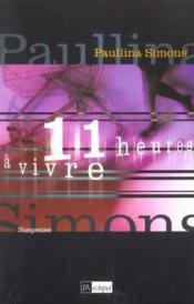 Onze Heures A Vivre - Couverture - Format classique