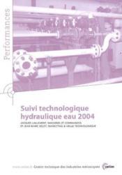 Suivi technologique hydraulique eau 2004 performances resultats des actions collectives 9p88 - Couverture - Format classique