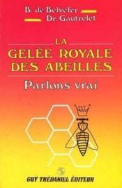 Gelee Royale Des Abeilles - Couverture - Format classique